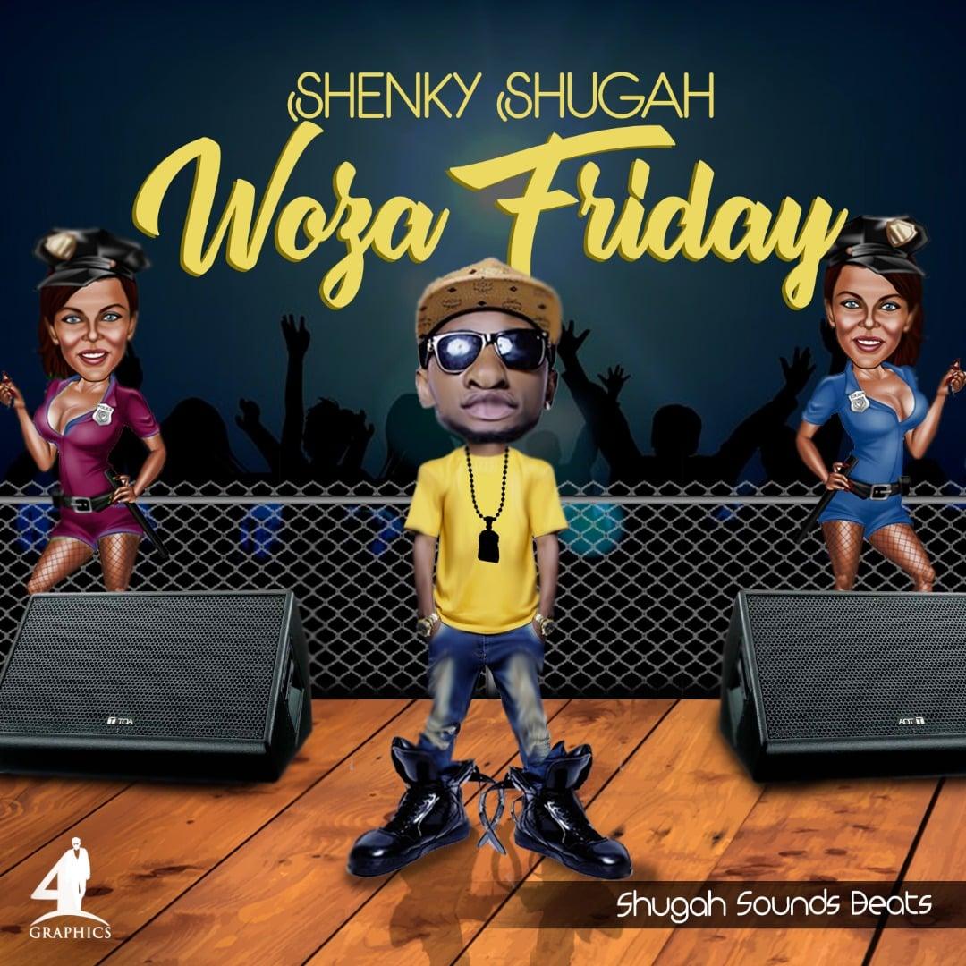 Shenky Shugah Woza Friday Prod. By Shenky