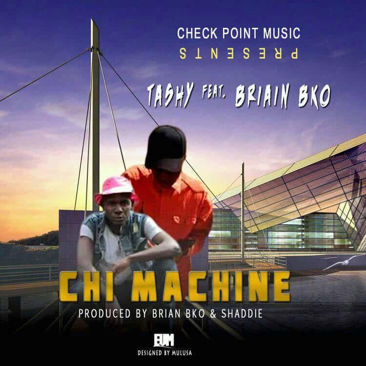 Tashy Ft Brian BKO Chi Machine