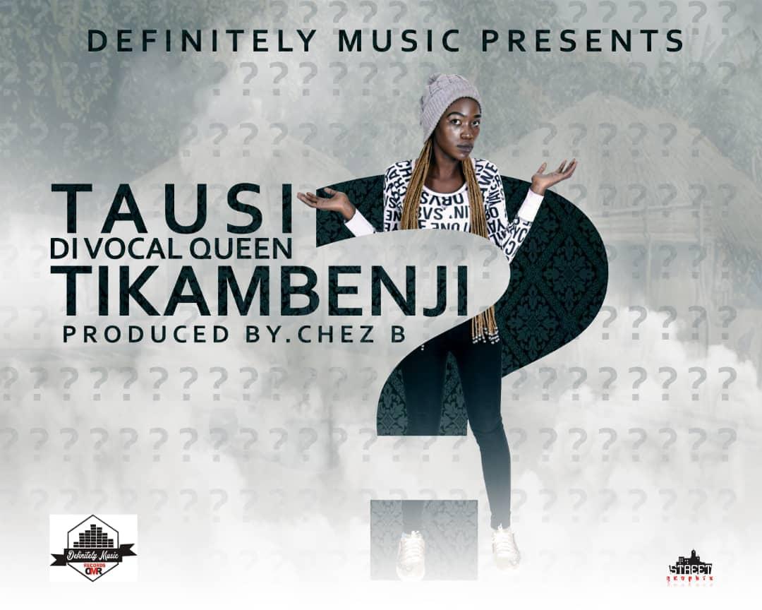 Tausi Tikambenji Prod. By Chez B