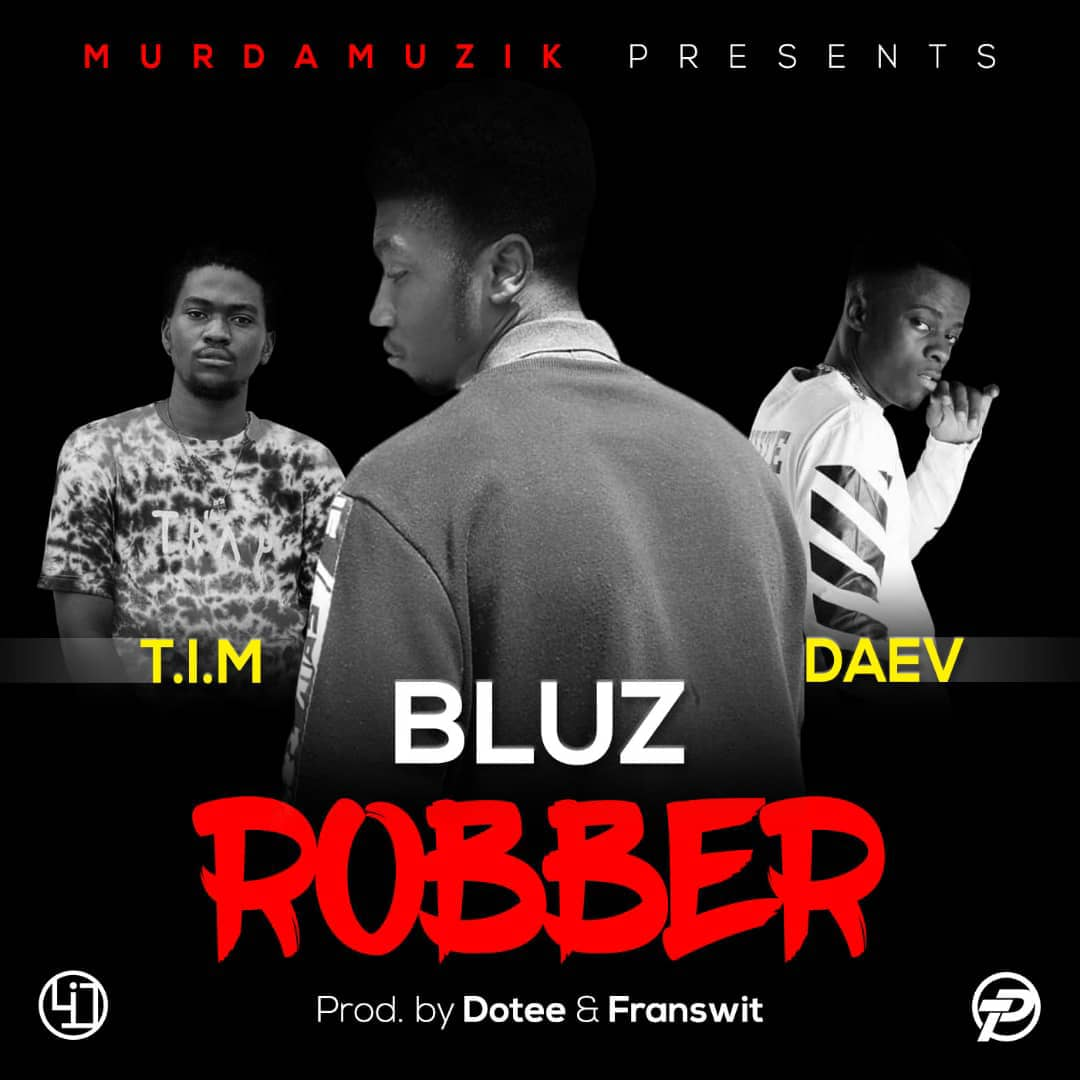Tim Ft. Bluz Daev Robber
