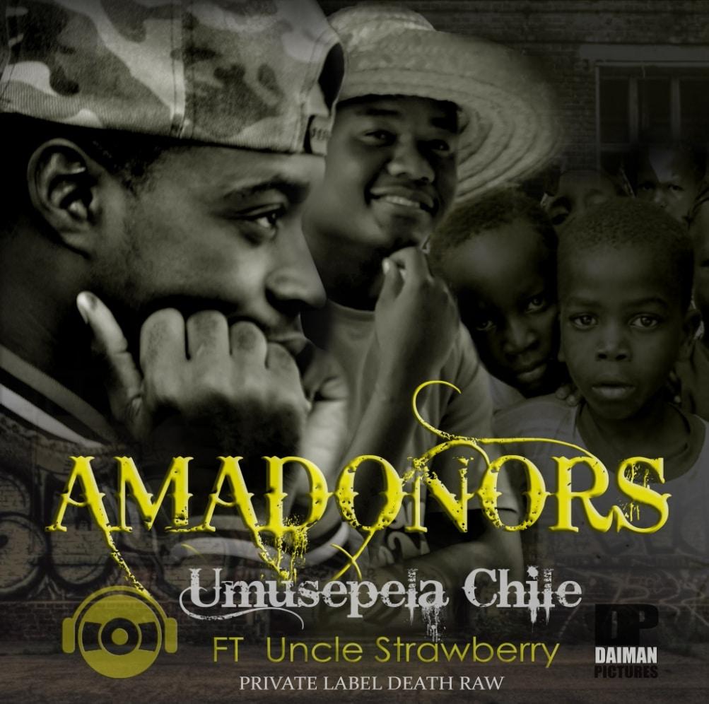 Umusepela Chile Ft. Uncle Strawberry Amadonors