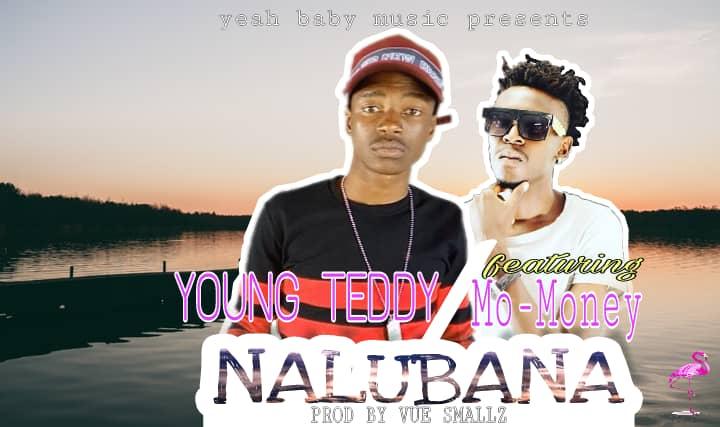 Young Teddy Ft. Mo Money Nalubana