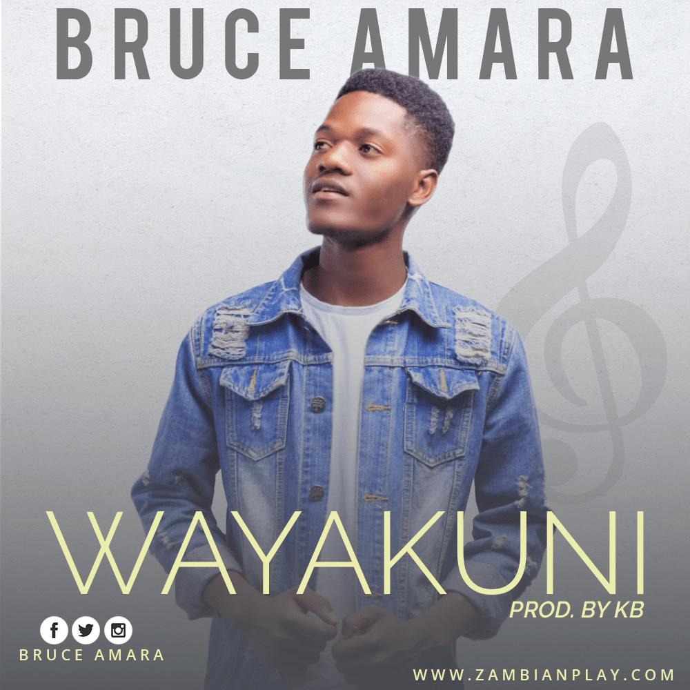 Bruce Amara Wayakuni Prod. By KB