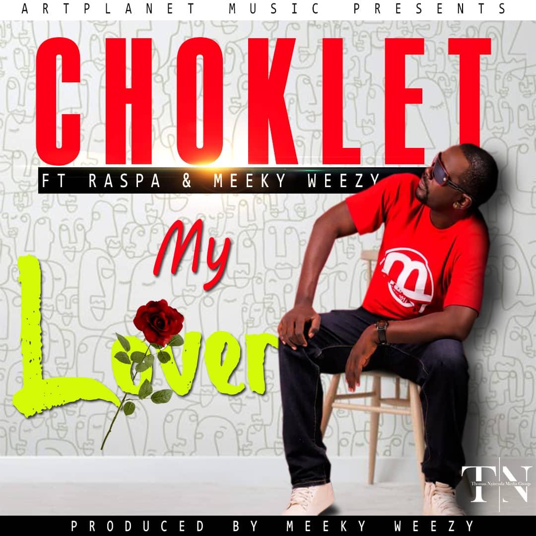 Choklet Ft. Raspa Meeky Weezy My Lover