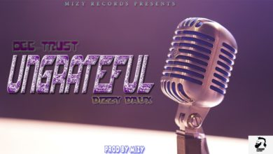 Photo of Dee Trust Ft. Dizzy Daux – Ungrateful (Prod. By Mizy)