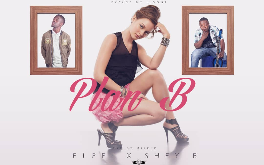 Elppi Ft. Shey B Plan B Prod. By DJ Mikelo