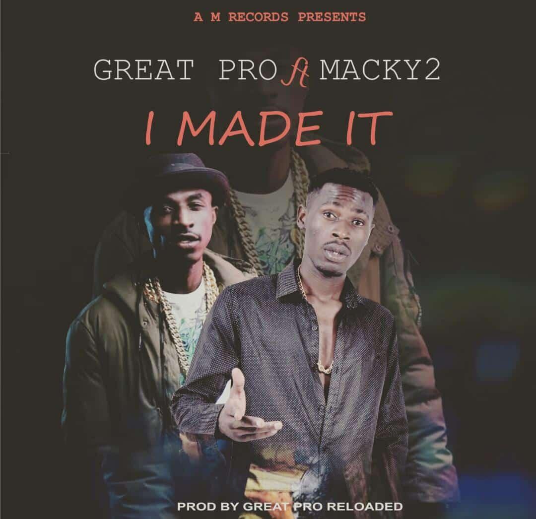 Great Pro Ft. Macky 2 I Made It