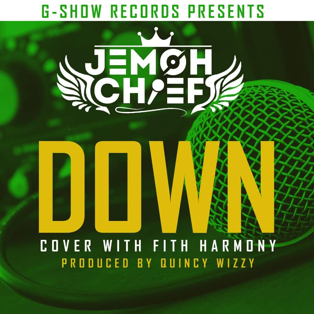 Jemoh Chief Down Fifth Harmony Cover