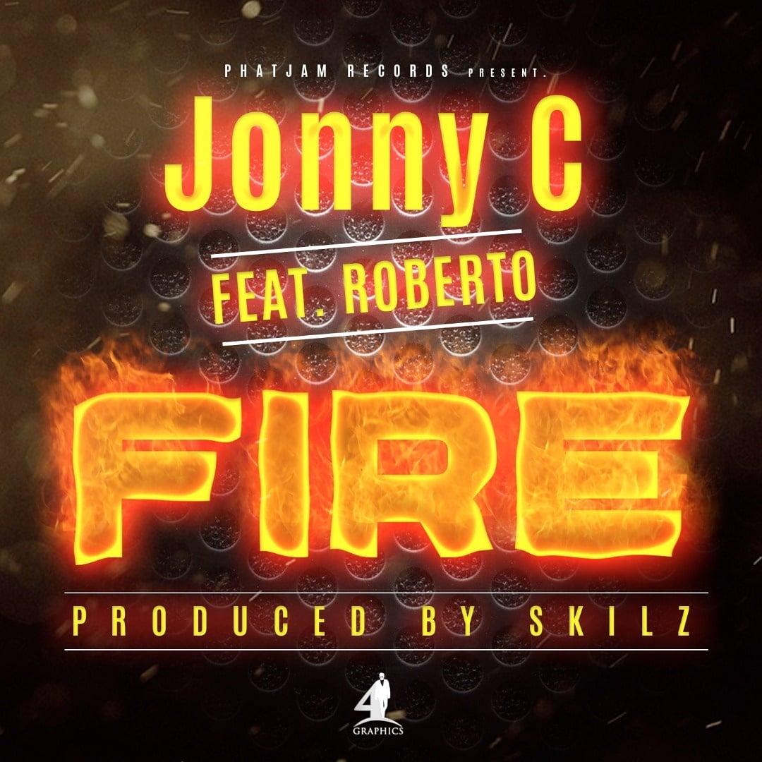 Jonny C Ft. Roberto Fire Prod. By Skillz