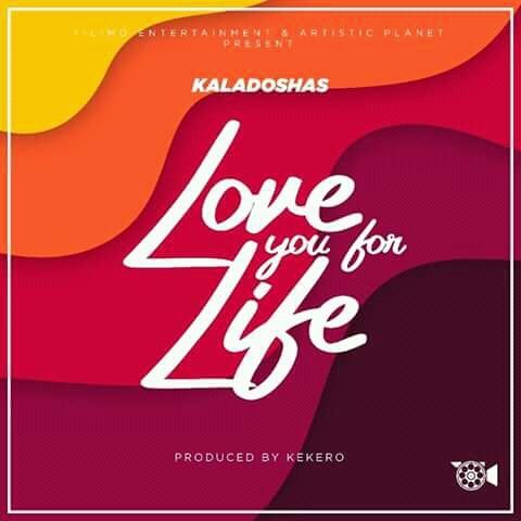 Kaladoshas – Love You For Life (Prod. By Kekero)