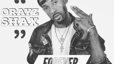 Orayz Shax Ft. Karlito Forever Prod. By JR