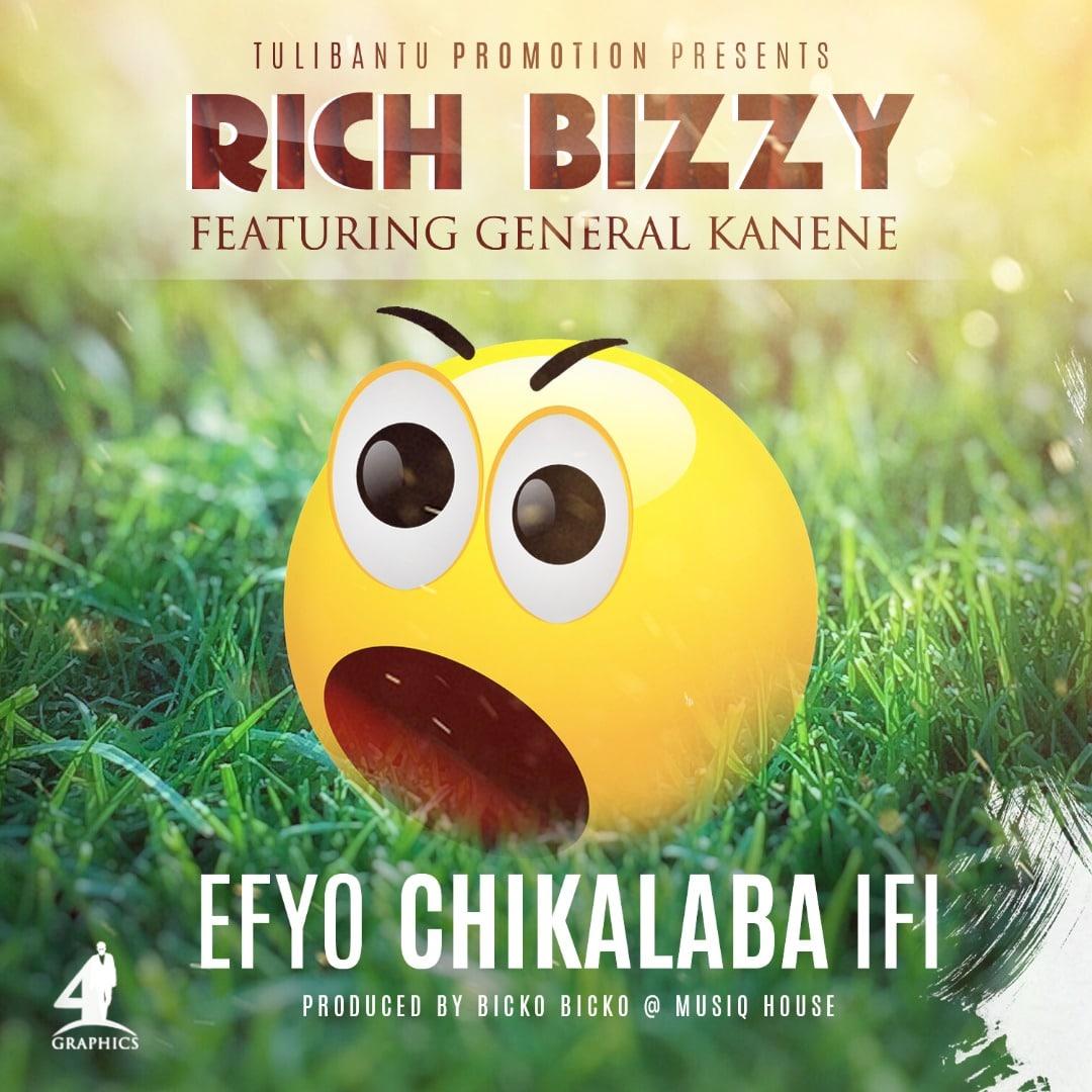 Rich Bizzy Ft. General Kanene Efyo Chikalaba Ifi
