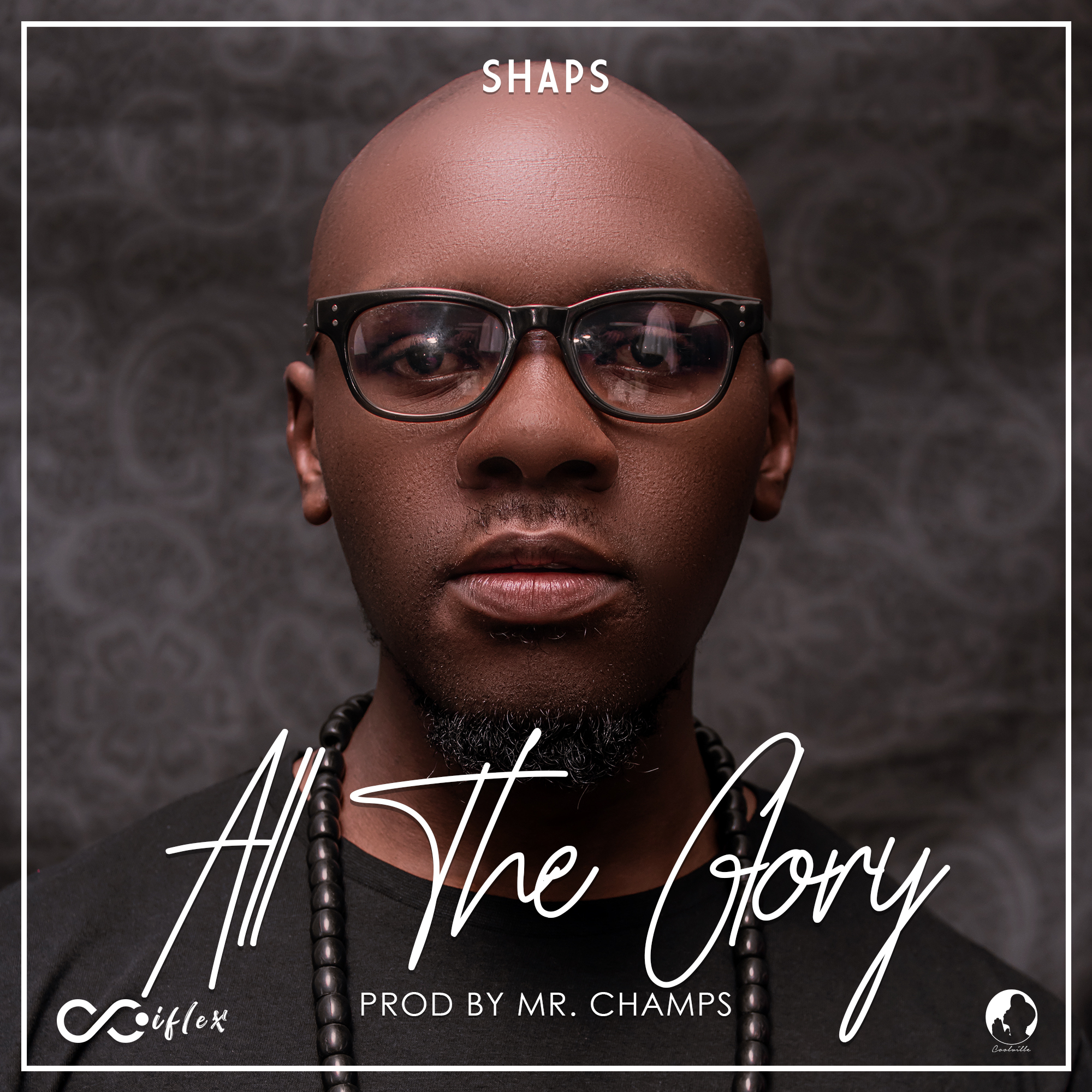 Shaps All The Glory Prod. By Mr. Champs