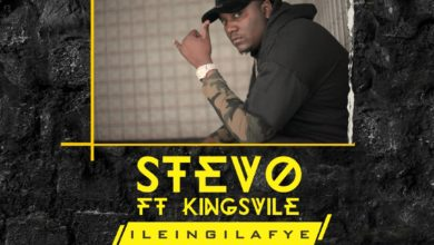 Photo of Stevo Ft. Kingsvile – ileingilafye (Prod. By SV & CB)