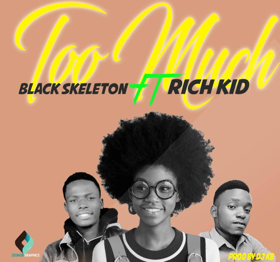 Black Skeleton Ft. Rich Kid Too Much