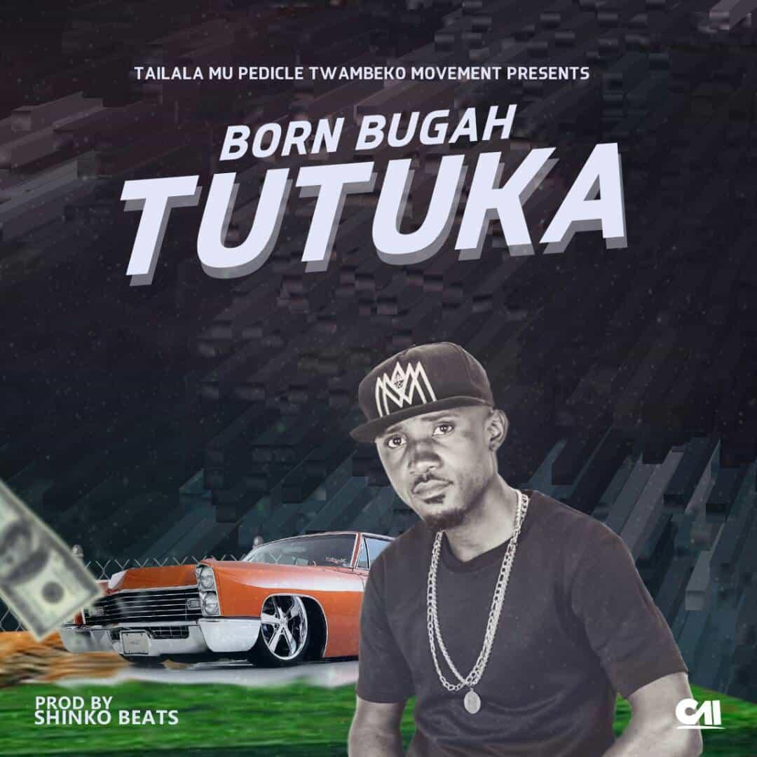 Born Bugah Tutuka Prod. By Shinko Beats