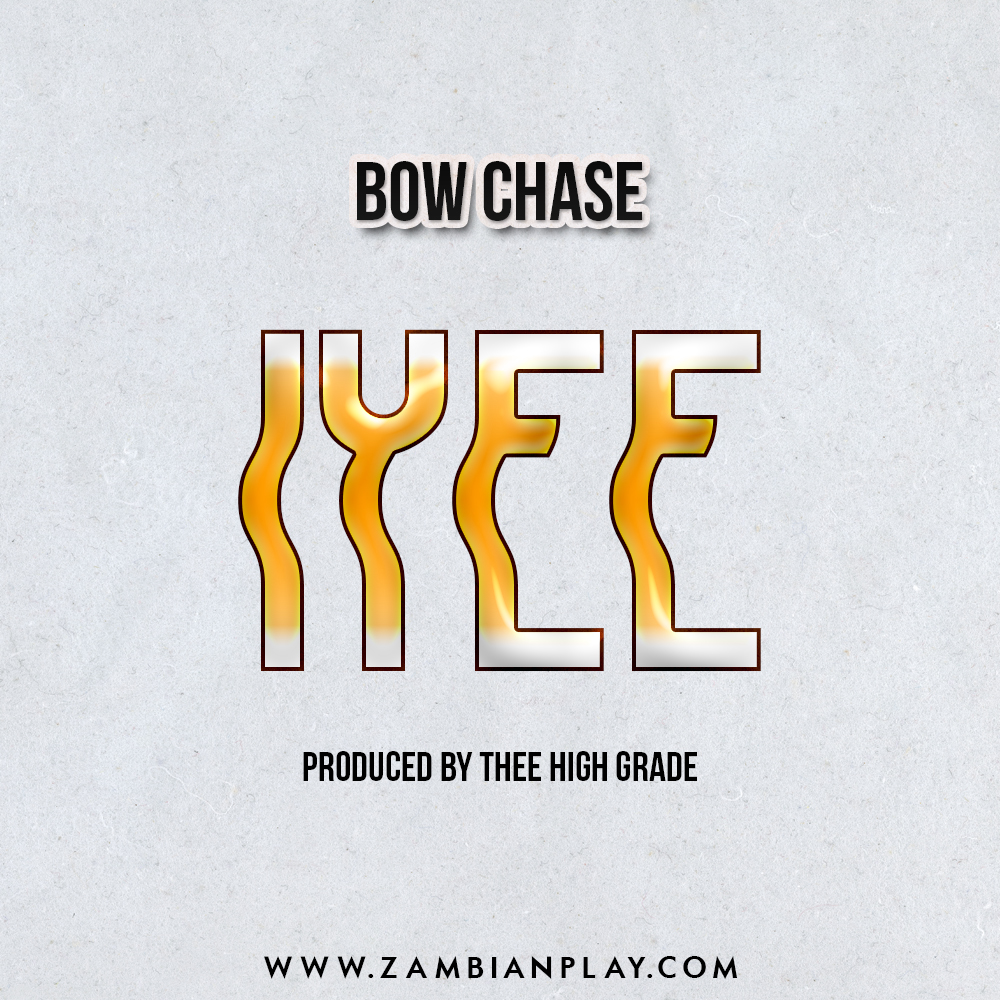 Bow Chase Iyee Prod. By Thee High Grade