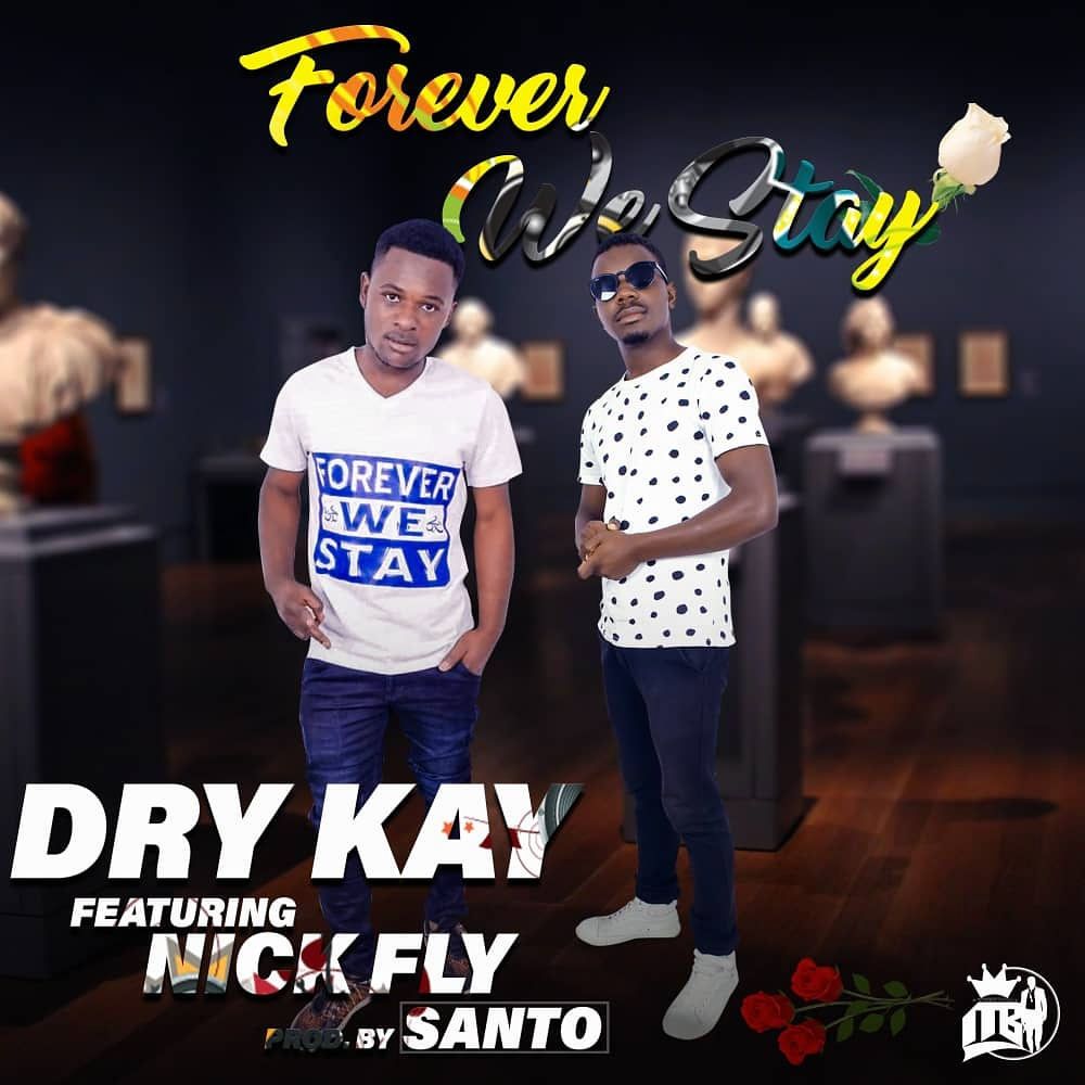 Dry K Nick Fly Forever Prod. By Santo