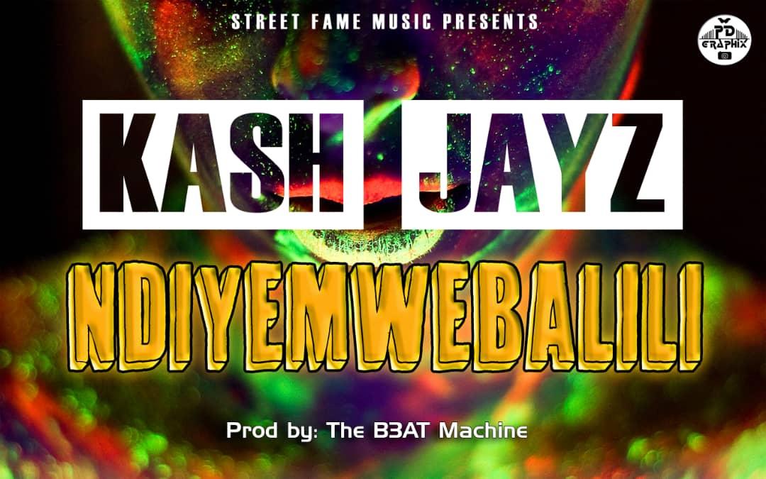Kash Jayz Ndiyemwebalili Prod. By The Beat Machine