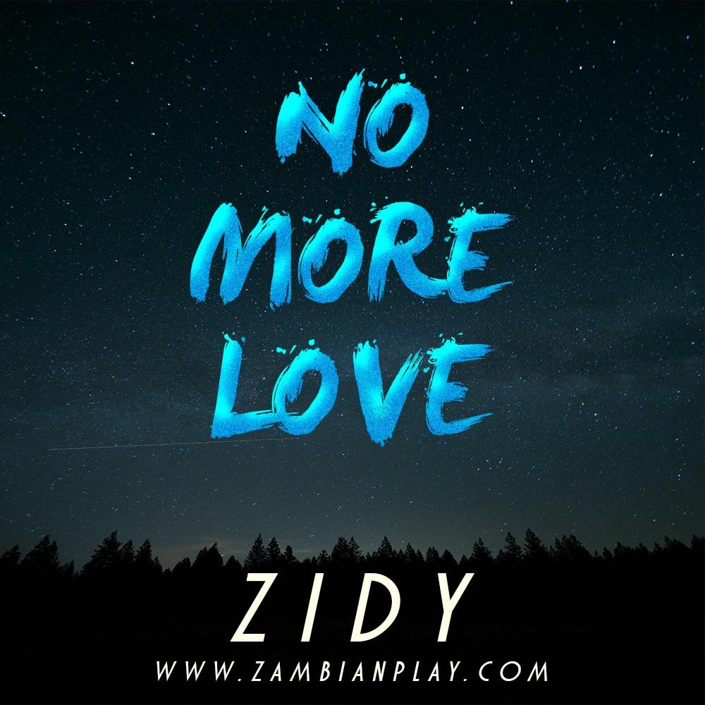 Zidy No More Love Prod. By Sydo Man