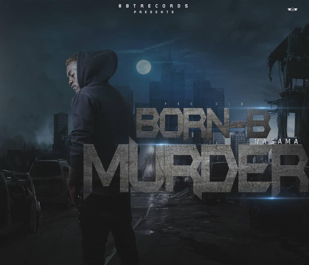 Born B Murder Prod. By OJO