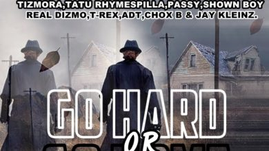 Photo of Chez B Ft. Various Artists – Go Hard Or Go Home