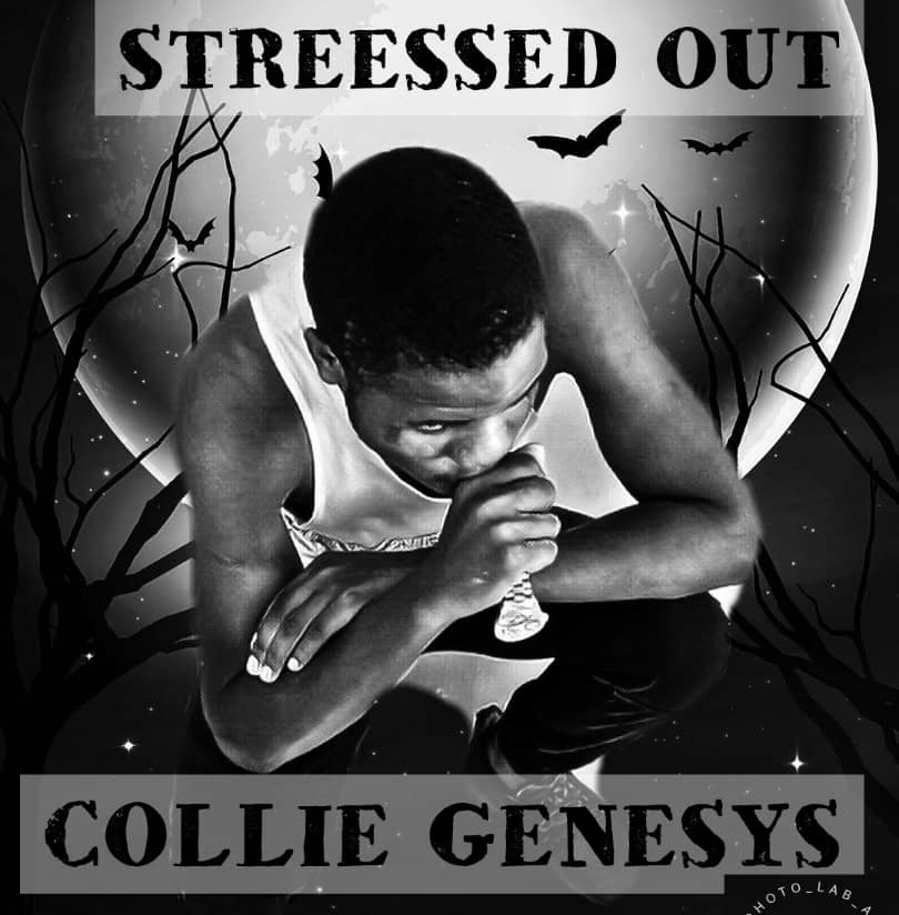 Collie Genesys Ft. Chris J Stressed Out