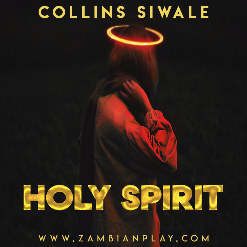 Collins Siwale Holy Spirit