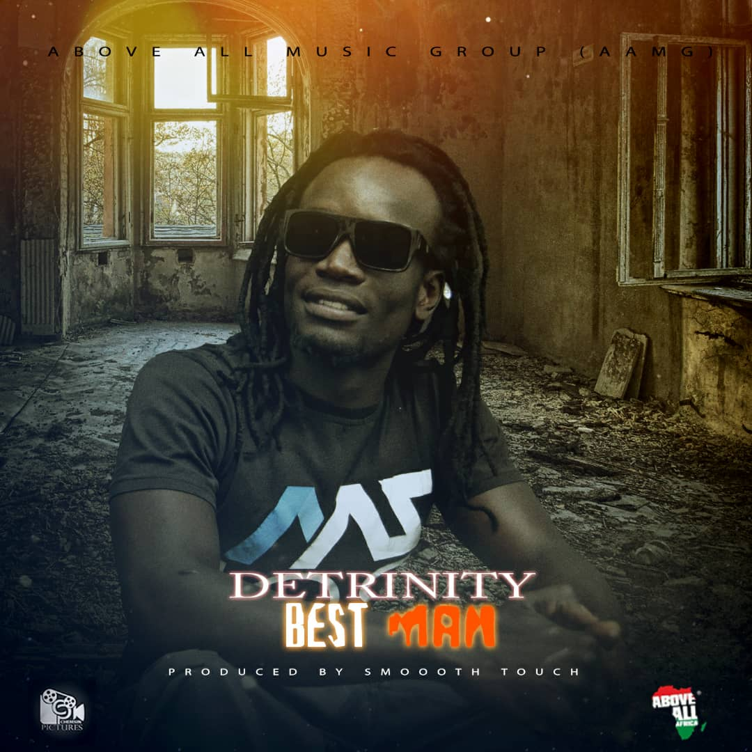 Detrinity Best Man Prod. By Smooth Touch