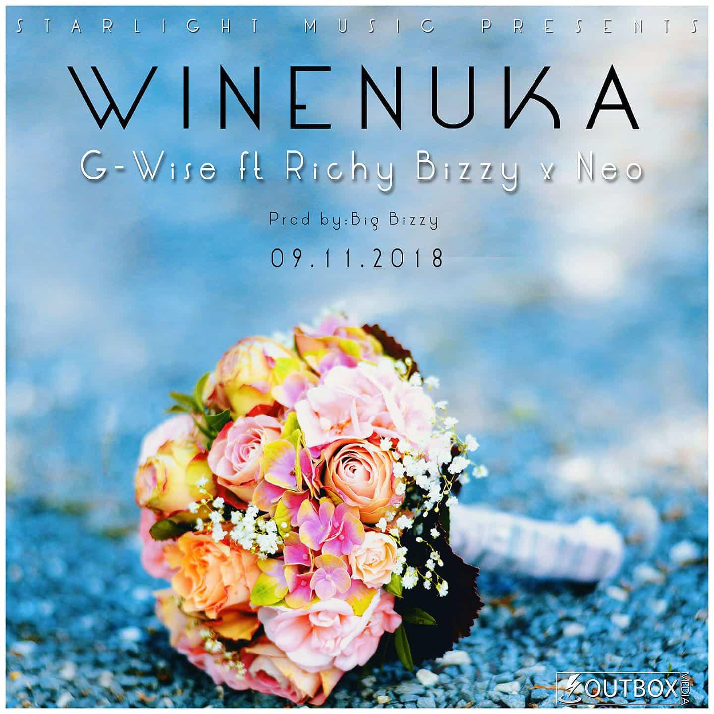 G Wise Ft. Richy Bizzy Neo Winenuka