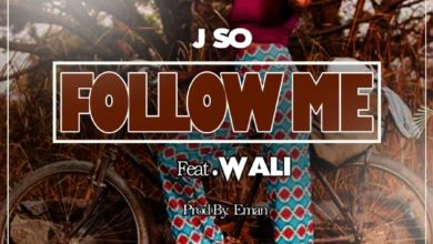 Photo of J So Ft. Wali – Follow Me (Prod. By Eman)