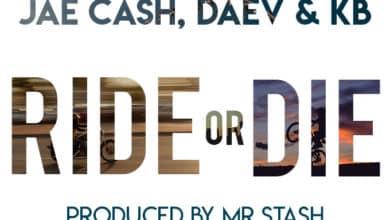 Jae Cash Ft. Daev KB Ride or Die