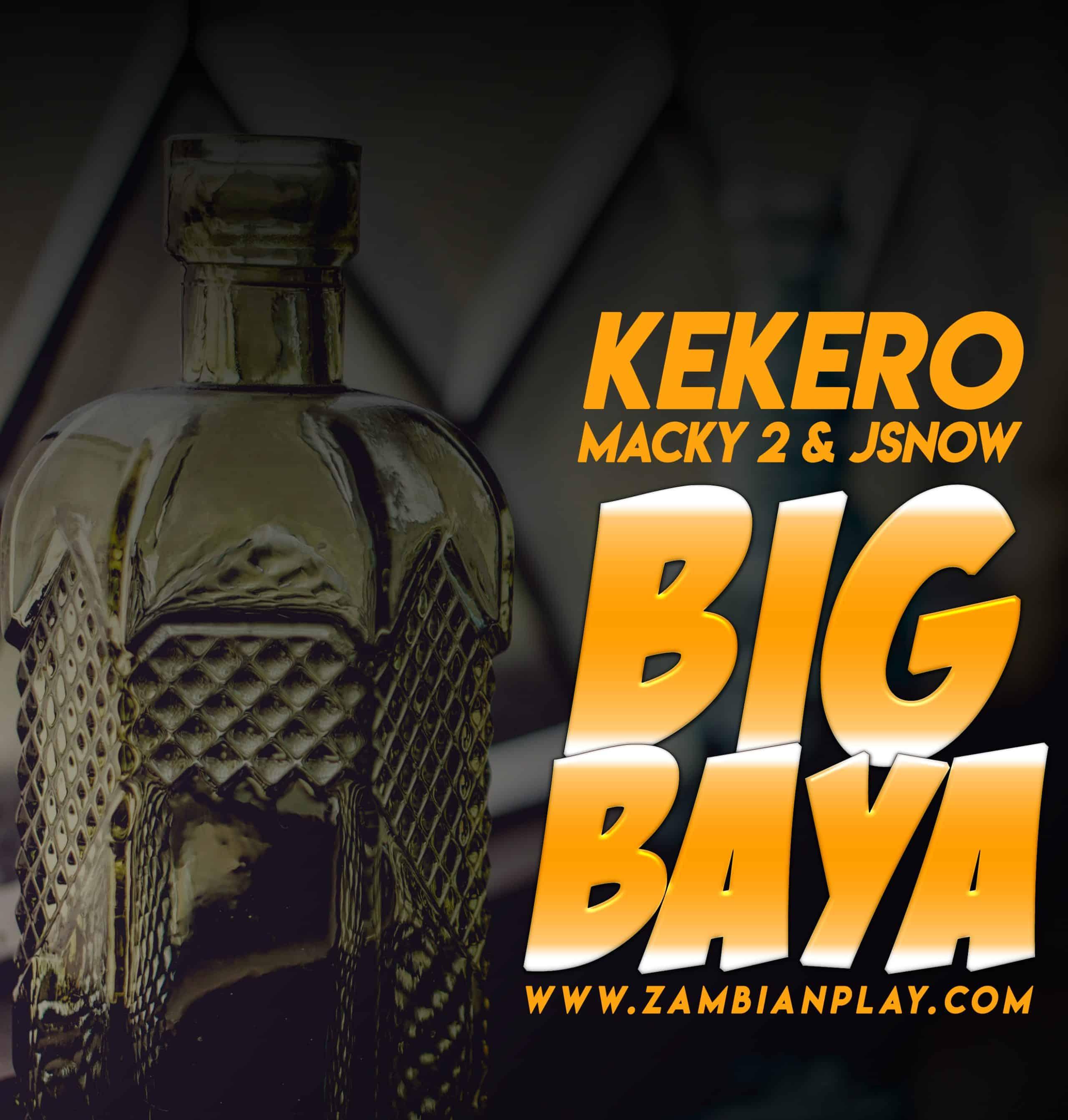 Kekero Ft. JSnow Macky 2 Big Baya