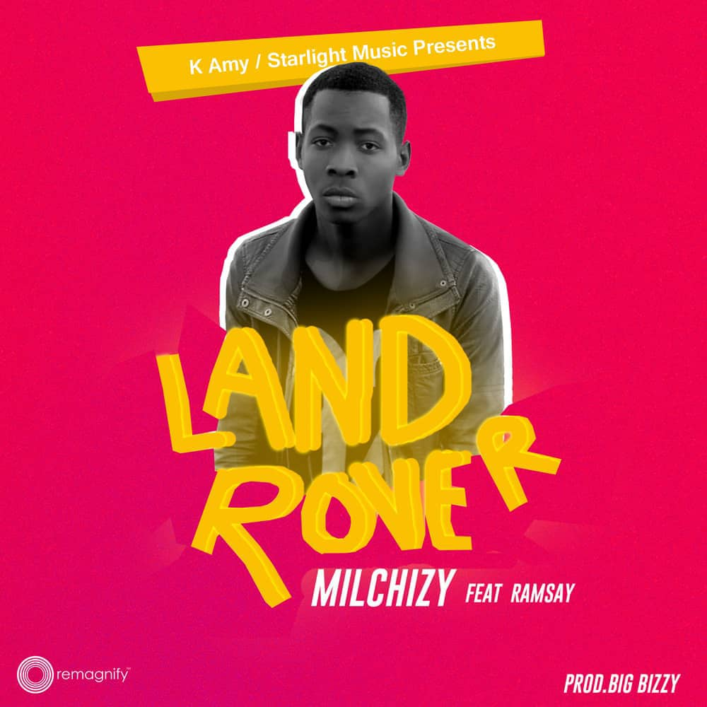 Milchizy Ft. Ramsay Land Rover