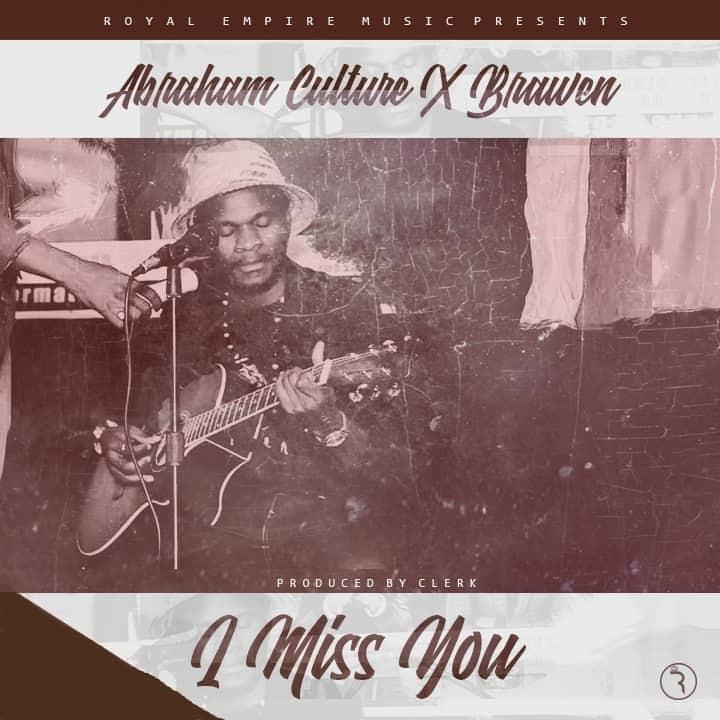 Abraham Culture Ft. Brawen I Miss You