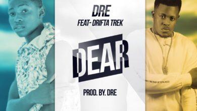 Photo of Dre Ft. Drifta Trek – Dear