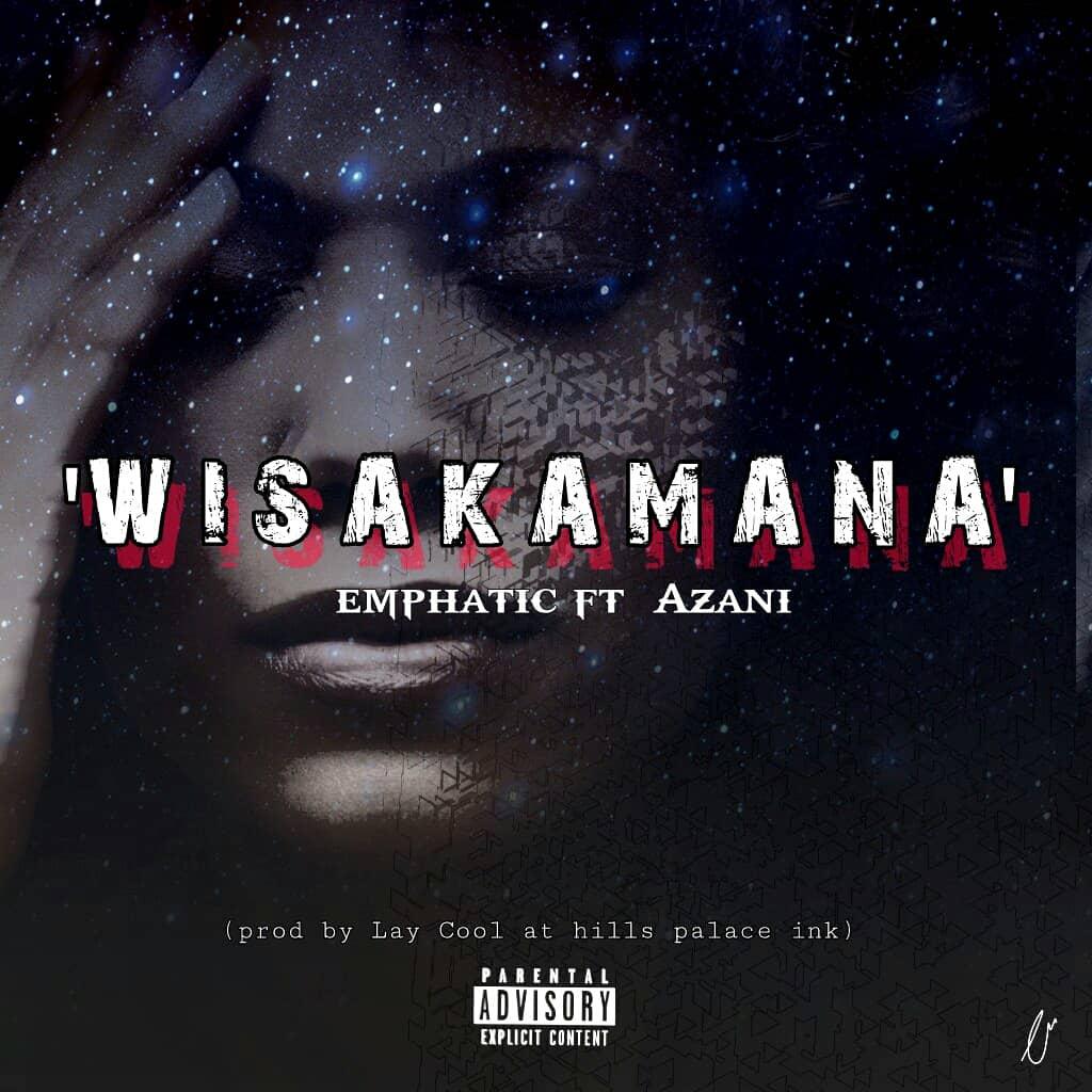 Emphatic Ft. Azani Wisakamana