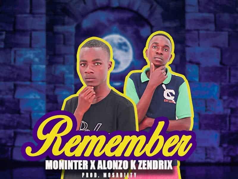 Moninter Ft. Muzo AKA Alphonso Aronzo K Mr Zendrix Remember