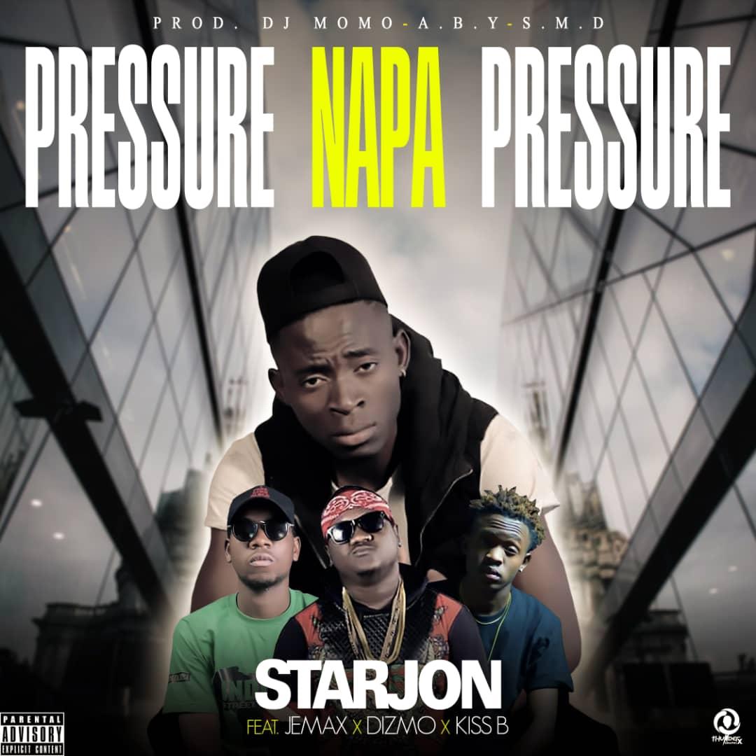 StarJon Ft. Jemax Dizmo Kiss B Pressure Napa Pressure