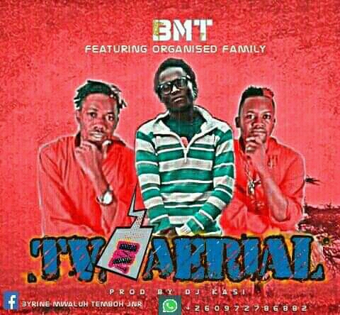 BMT Ft. Organised Family TV Na Aerial