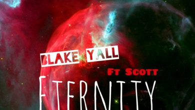 Photo of Blake Yall Ft. Scott – Eternity (Prod. By Chase Iyan)