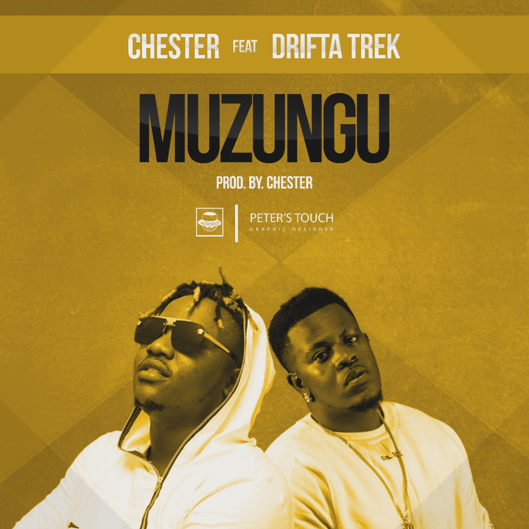 Chester Ft. Drifta Trek Muzungu
