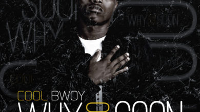Photo of Cool Bwoy – Why Too Soon (Prod. By Conscious)