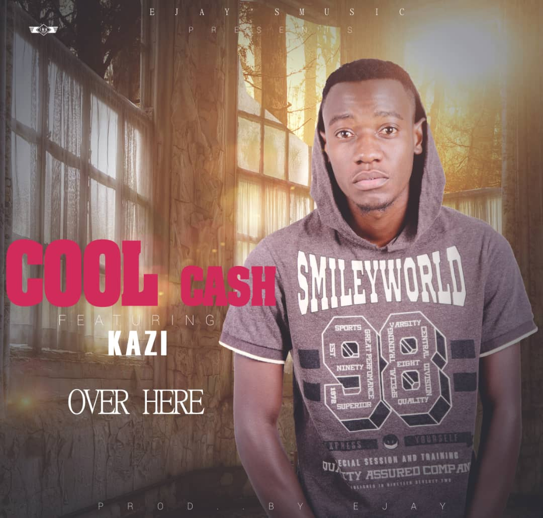 Cool Cash Ft. Kazi Over Here