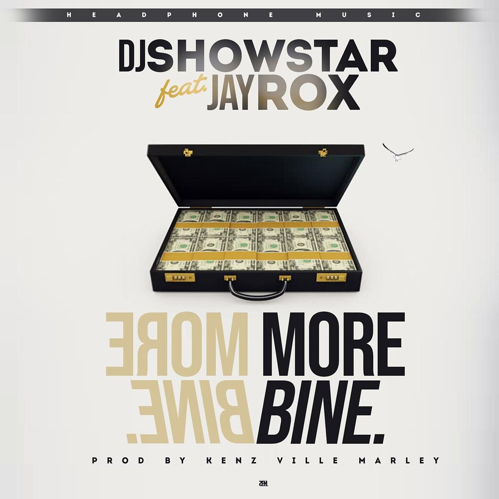 DJ Showstar Ft. Jay Rox Mo Bine More Business
