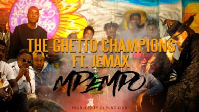 Ghetto Champion Ft. Jemax Mpepo