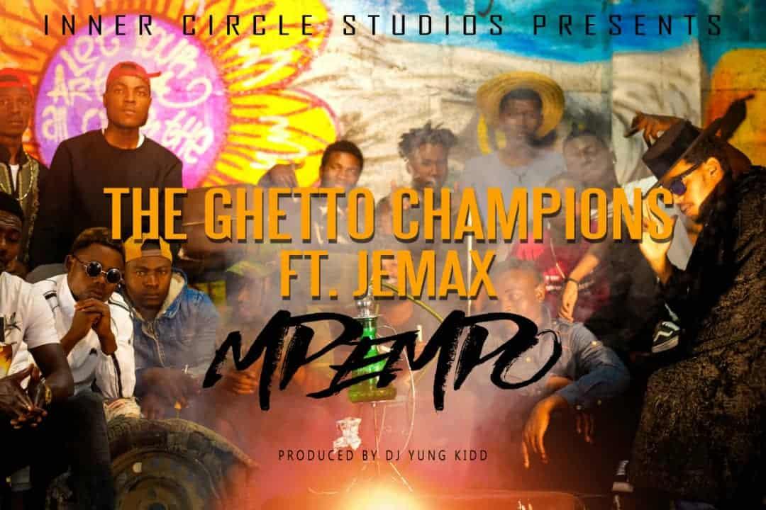 Ghetto Champion Ft. Jemax Mpepo