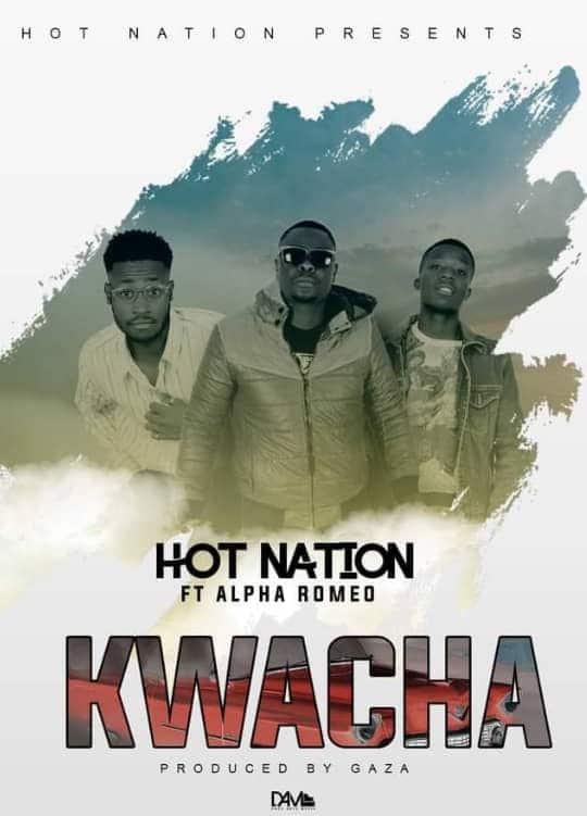 Hot Nation Ft. Alpha Romeo Kwacha