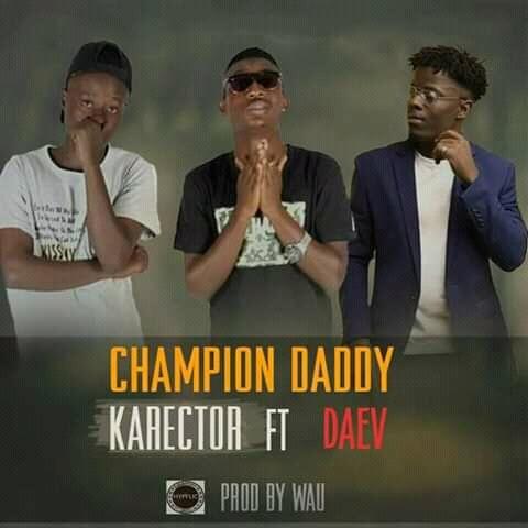 Karector Ft. Daev Champion Daddy