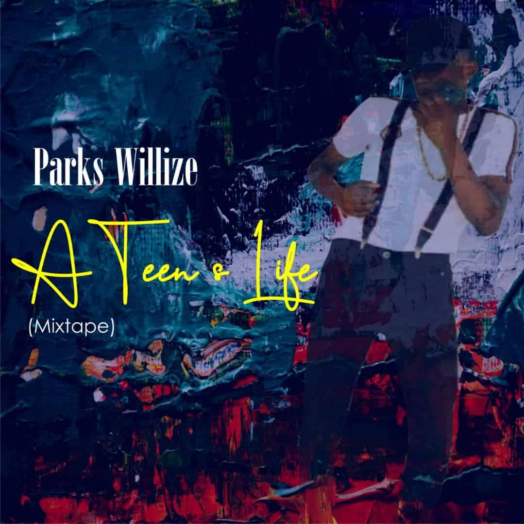 Parks Willize A Teens Life Mixtape